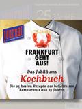 FRANKFURT GEHT AUS!-Jubiläumskochbuch